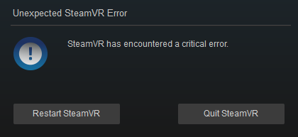 SteamVR issue]SteamVR has encountered a critical error (Resolved